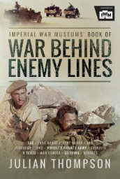 The Imperial War Museums' Book of War Behind Enemy Lines av Thompson, Julian og Imperial War Museum, The (Innbundet)