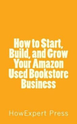 Omslag - How to Start, Build, and Grow Your Amazon Used Bookstore Business