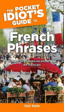 The Pocket Idiot's Guide to French Phrases av Gail Stein (Heftet)