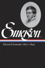 Ralph Waldo Emerson: Selected Journals Vol. 1 1820-1842 (Loa #201) av Ralph Waldo Emerson (Innbundet)