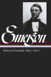 Ralph Waldo Emerson: Selected Journals Vol. 2 1841-1877 (Loa #202) av Ralph Waldo Emerson (Innbundet)