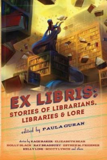 Ex Libris: Stories of Librarians, Libraries, and Lore av Paula Guran (Heftet)