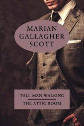 Tall Man Walking / The Attic Room av Marian Gallagher Scott og Katherine Wolffe (Heftet)