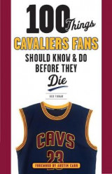 Omslag - 100 Things Cavaliers Fans Should Know & Do Before They Die