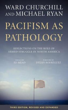 Pacifism As Pathology av Ward Churchill og Michael Ryan (Heftet)