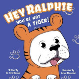 Omslag - Hey Ralphie You're Not A Tiger!