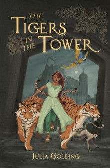 The Tigers in the Tower av Julia Golding (Heftet)