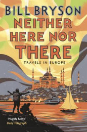 Neither here nor there av Bill Bryson (Heftet)