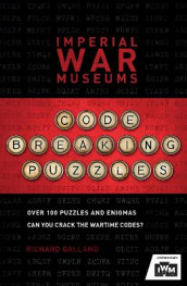 The Imperial War Museums Code-Breaking Puzzles av Richard Wolfrik Galland og Imperial War Museum (Heftet)