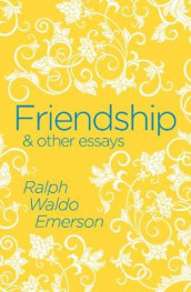 Friendship & Other Essays av Ralph Waldo Emerson (Heftet)