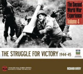 The Second World War Experience Volume 4: The Struggle for Victory 1944-45 av Imperial War Museum (Innbundet)