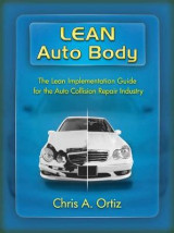 Omslag - Lean Auto Body: The Lean Implementation Guide to the Auto Collision Repair Industry