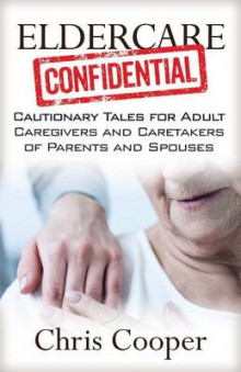 Eldercare Confidential av Chris Cooper (Heftet)