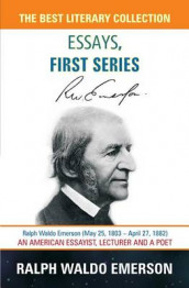 Essays, First Series - Ralph Waldo Emerson av Ralph Waldo Emerson (Heftet)