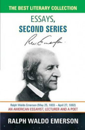 Essays, Second Series - Ralph Waldo Emerson av Ralph Waldo Emerson (Heftet)