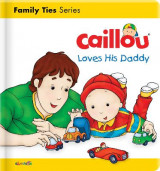 Omslag - Caillou Loves his Daddy
