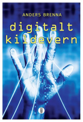 Digitalt kildevern av Anders Brenna (Ebok)