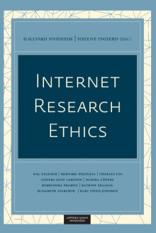 Internet Research Ethics av Hallvard Fossheim og Helene Ingierd (Open Access)
