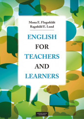 English for Teachers and Learners av Mona Evelyn Flognfeldt og Ragnhild E. Lund (Heftet)