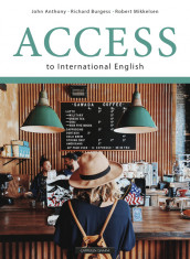 Access to International English (2017). Unibok av John Anthony, Richard Burgess og Robert Mikkelsen (Nettsted)