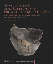 Environment and Settlement: Ørland 600 BC - AD 1250 av Ingrid Ystgaard (Open Access)