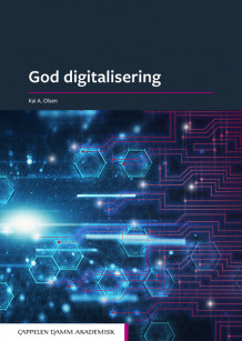 God digitalisering av Kai Andreas Olsen (Heftet)