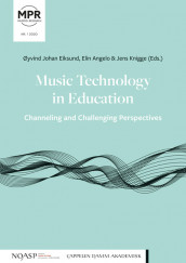Music Technology in Education – Channeling and Challenging Perspectives av Elin Angelo, Øyvind Johan Eiksund og Jens Knigge (Open Access)