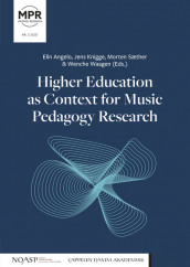 Higher Education as Context for Music Pedagogy Research av Elin Angelo, Jens Knigge, Morten Sæther og Wenche Waagen (Open Access)