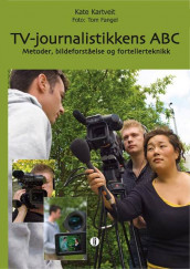 TV-journalistikkens ABC av Kate Kartveit (Heftet)