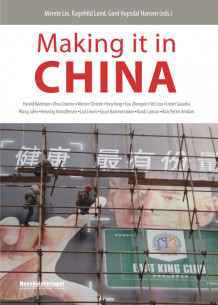 Making it in China av Gard Hopsdal Hansen, Merete Lie og Ragnhild Lund (Heftet)