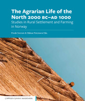 The Agrarian Life of the North av Frode Iversen og Håkan Petersson (Open Access)