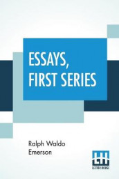 Essays, First Series av Ralph Waldo Emerson (Heftet)