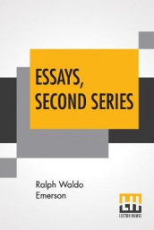 Essays, Second Series av Ralph Waldo Emerson (Heftet)