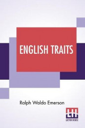 English Traits av Ralph Waldo Emerson (Heftet)