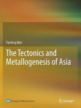 Omslag - The Tectonics and Metallogenesis of Asia